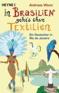 In Brasilien gehts ohne Textilien